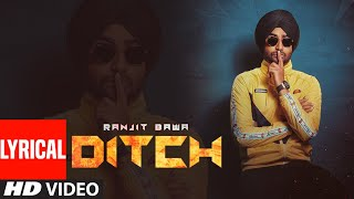 Ranjit Bawa: Ditch (Full Lyrical Song) Deep Jandu | Babbu | Sukh Sanghera | Latest Punjabi Song 2019