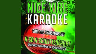A So A Schlittenfahrt (Karaoke Version With Background Vocals) (Originally Performed By...