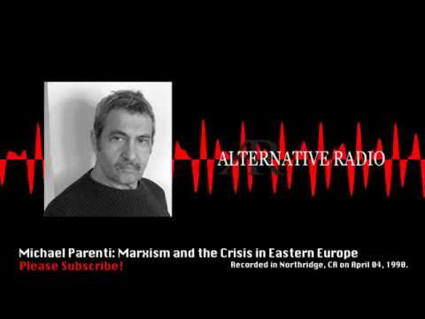 Michael Parenti: Marxism & the Crisis in Eastern Europe (1990)