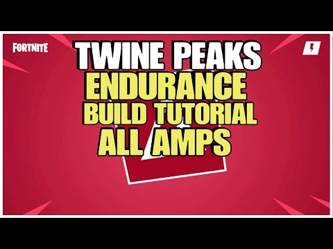 Twine Peaks Endurance Build Tutorial | All Amps | Fortnite Save The World