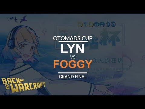 OTOMADS Cup - Grand Final - [O] Lyn Vs. Foggy [N]