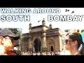 VLOG XI: Walking Around SOUTH BOMBAY