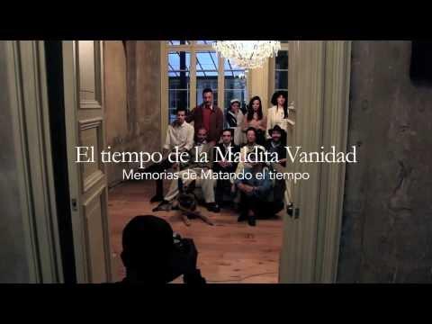 El tiempo de la Maldita Vanidad (Trailer Documental - 2014)