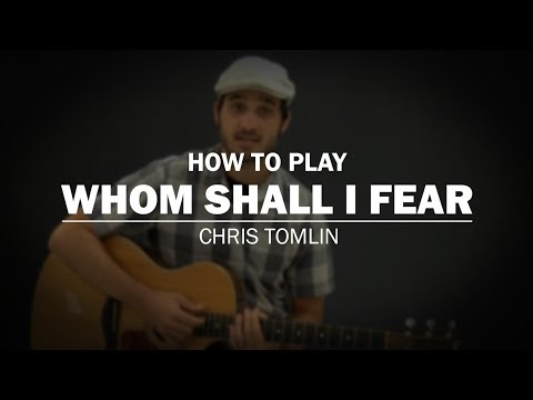 Whom Shall I Fear (Chris Tomlin) | How To Play | Beginner Guitar ...