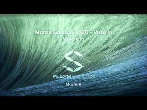 Martin Garrix & MOTi - Virus in Valencia (Flashmakers Mashup)