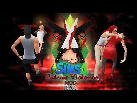 How To Download  + Use Extreme Violence Mod Murder Mod For TS4 (Still Working After NOV 2018 PATCH)