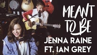 Meant to Be - Bebe Rexha ft. Florida Georgia Line (Jenna Raine & Ian Grey Cover)