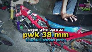 PASANG KARBURATOR PWK 38MM DI SATRIA FU STANDART PORTING