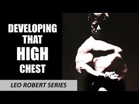 DEVELOPING THAT HIGH CHEST! LEO ROBERT'S GUIDE TO DEVELOPING A CLASSIC HIGH RIB CAGE AND CHEST!!