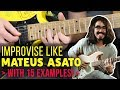 How To Improvise In The Style Of Mateus Asato: Analysation WITH 15 Lick Examples