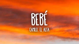 Camilo, El Alfa - BEBÉ (Letra/Lyrics)