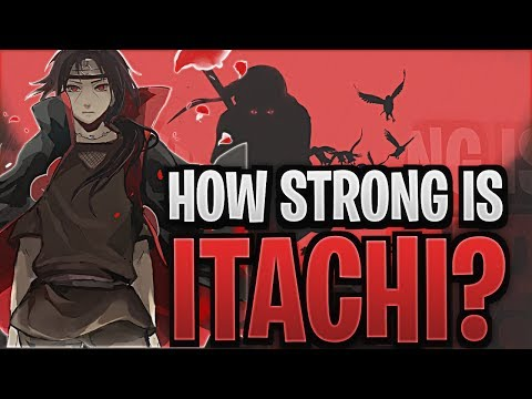 How Powerful Was Itachi Uchiha?