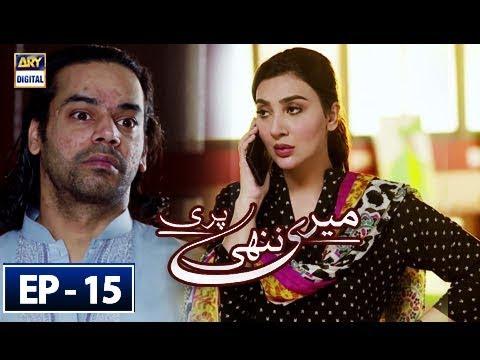 Meri Nanhi Pari - Episode 15 - 16th May 2018 - ARY Digital Drama