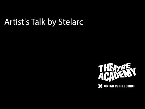 Artist's Talk by Stelarc