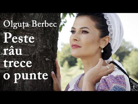 Olguta Berbec - Peste rau trece o punte - NOU 2018 !!!