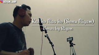 Kal ho naa ho -Shahrukh kan | Sonu Nigam | Cover by Riyon | Indinesia