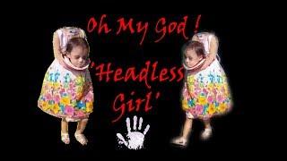 Beware ! 'Headless Girl' can shock anyone