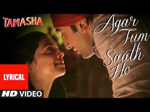 Agar Tum Saath Ho Song with Lyrics  Tamasha  Ranbir Kapoor, Deepika Padukone  TSeries