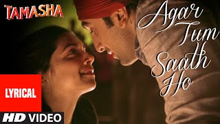 agar tum saath ho song with lyrics tamasha ranbir kapoor deepika padukone t series