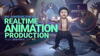 BEBYFACE PART 5 - Testing Realtime Animation Production!