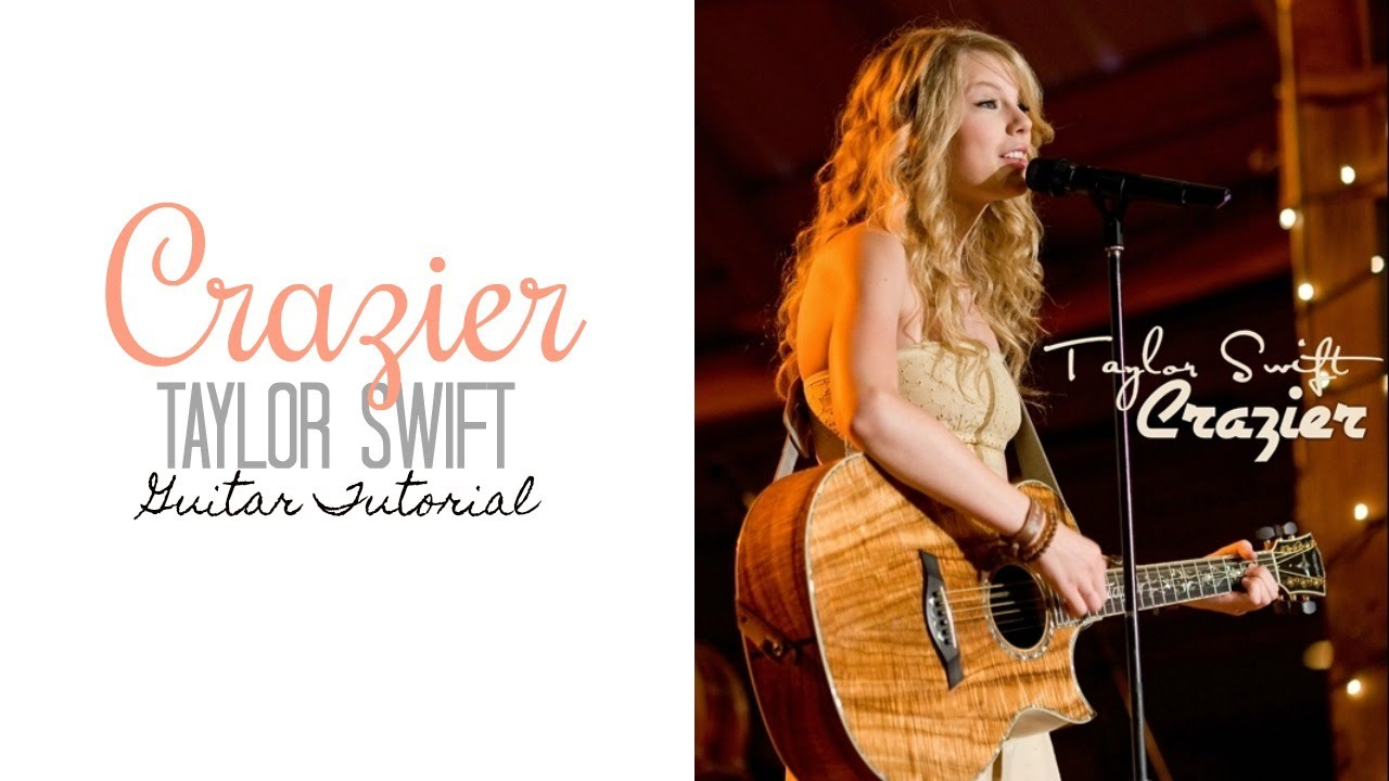 Crazier Taylor Swift Guitar Tutorial Youtube