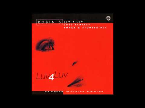 Robin S. - Luv 4 Luv (Tonka's 2003 New Club Mix)