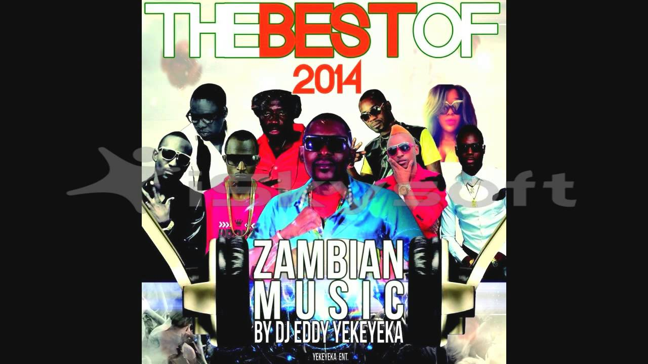 Download BEST OF 2014 ZAMBIAN MUSIC BY DJ EDDY YEKAYEKA