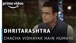 Dhritarashtra -  Abhimanyu Singh, Zakir Khan | Chacha Vidhayak Hain Humare | Amazon Prime Video