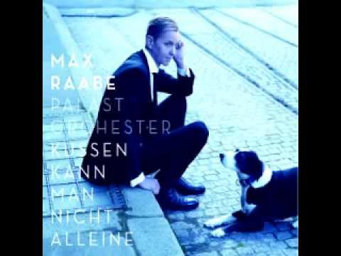 Max Raabe- Küssen kann man nicht alleine