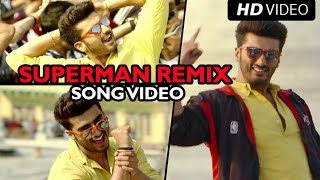 SUPERMAN (Remix Official Song Video) Tevar | Arjun Kapoor & Sonakshi Sinha