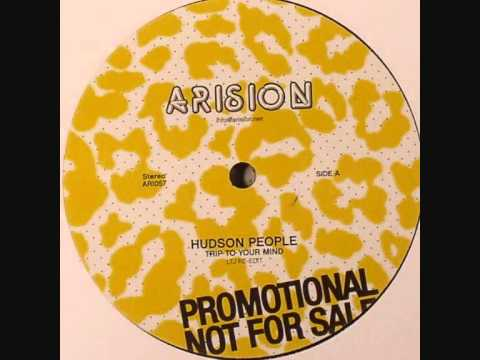 Hudson People - Trip To Your Mind - Power To The Hour