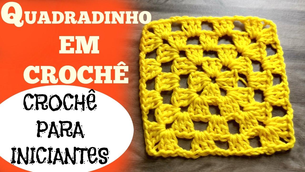 Quadradinho Em Crochê Fácil Passo A Passo Crochê Para Iniciantes By Drikka Mota Youtube