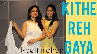 KITHE REH GAYA/ WEDDING DANCE/ NEETI MOHAN/ SHADI DANCE FOR GIRLS