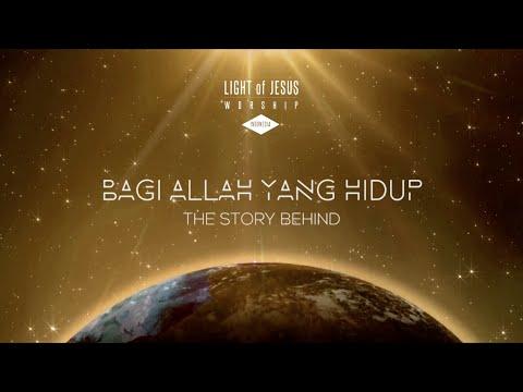 LOJ Worship Indonesia - Bagi Allah Yang Hidup (Story Behind the Song/SBS & Video Demo)