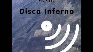 Disco Inferno - The 5 EPs - From the Devil to the Deep Blue Sky