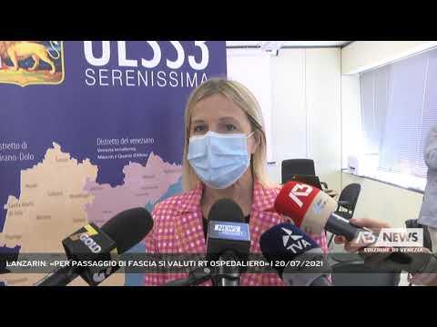 LANZARIN: «PER PASSAGGIO DI FASCIA SI VALUTI RT OSPEDALIERO» | 20/07/2021