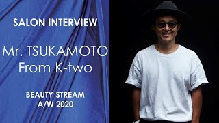 BS 2020 AW  The Star Creator's Interview | Mr.TSUKAMOTO