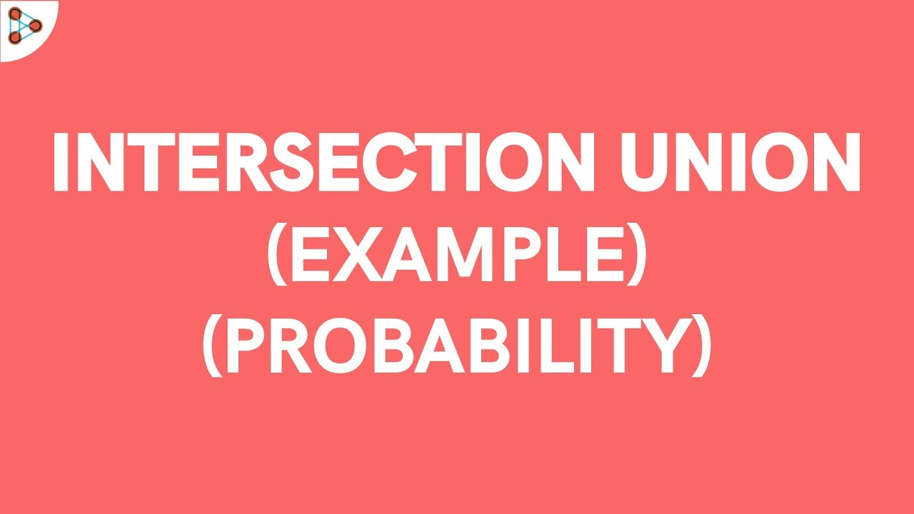 Probability intersection and union example youtube probability intersection and union example pooptronica Gallery