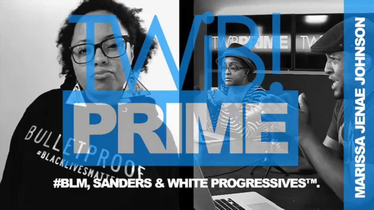 Marissa Janae Johnson Speaks: #BLM, Sanders & White ...