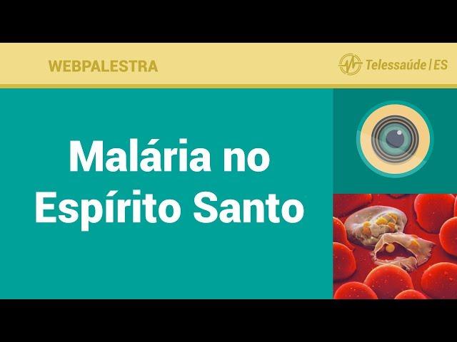 WebPalestra: Malária no Espírito Santo