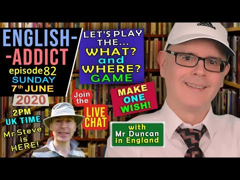 Make A Wish ?? / English Addict - 82 / Sunday 7th June 2020 / Live Lesson with Mr Duncan in England