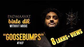 Binte Dil Song Without Music Padmaavat | Arijit Singh Healthy voice| Whatsapp Status