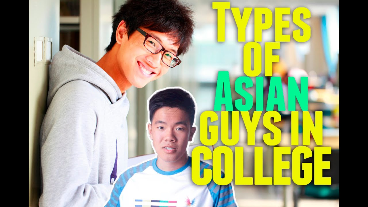 Types Of Asian Guys In College - Youtube-5770