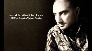 Manuel De La Mare ft. Paul Thomas - If I Feel (Lissat & Voltaxx Remix)