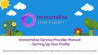 Immortalize Service Provider Manual - How to Update Your Profile