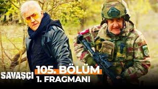 Savaşçı 105. Bölüm 1. Fragmanı   O Benim Kardeşim Değil, Terörist!