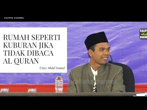 Rumah Kamu Seperti Kuburan Kerana Tiada Bacaan Al Quran - Ustaz Somad
