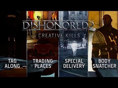 Dishonored 2 – Creative Kills Gameplay Trailer