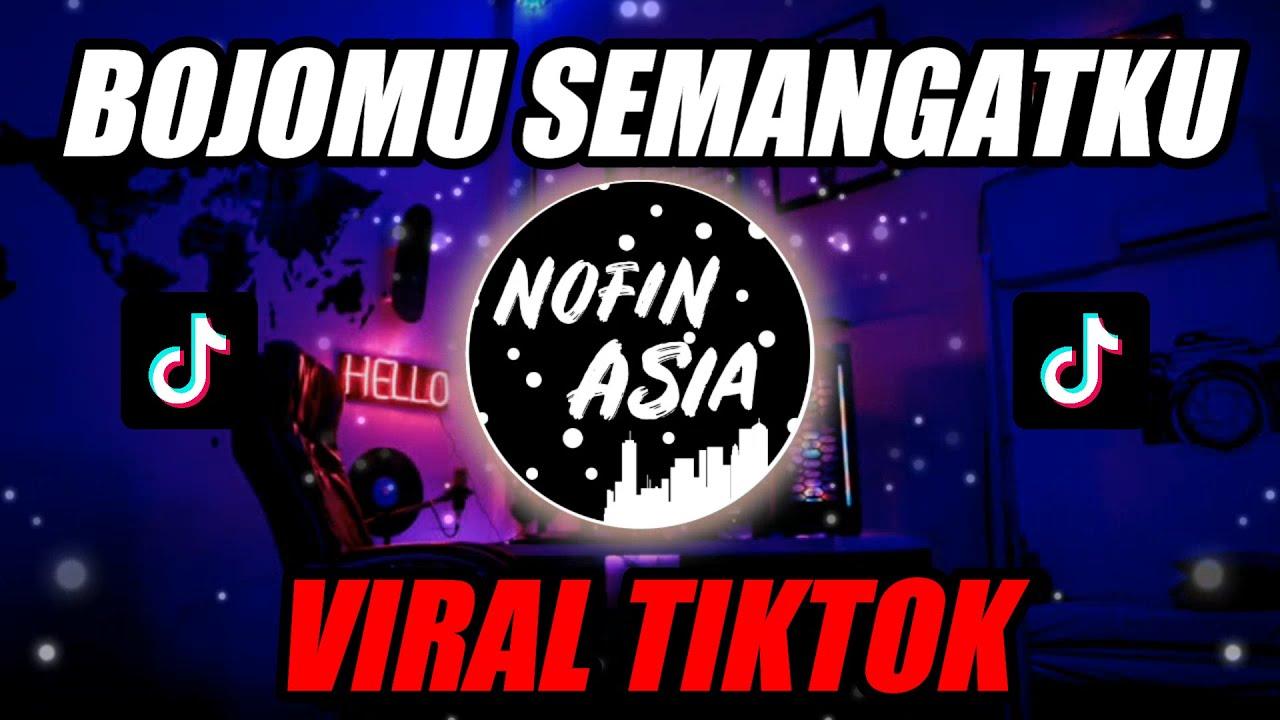 BOJOMU SEMANGATKU | Official Nofin Asia Remix
