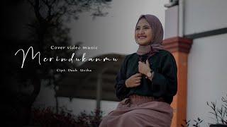 Merindukanmu - Dash Uciha Cover Cindi Cintya Dewi (Cover Video Clip)